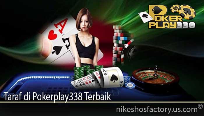 Taraf di Pokerplay338 Terbaik