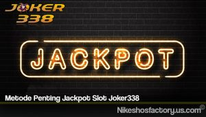 Metode Penting Jackpot Slot Joker338