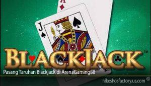 Pasang Taruhan Blackjack di ArenaGaming88