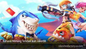 Rahasia Menang Tembak Ikan Joker88