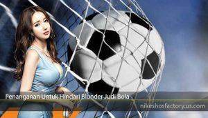 Penanganan Untuk Hindari Blunder Judi Bola